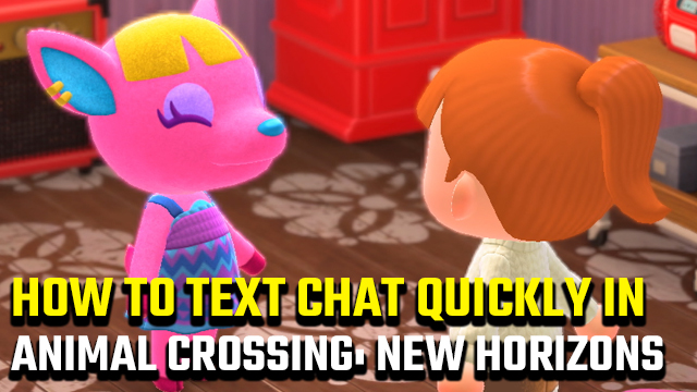 How to text chat quickly in Animal Crossing: New Horizons
