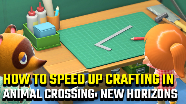 how to speed up crafting in Animal Crossing: New Horizons