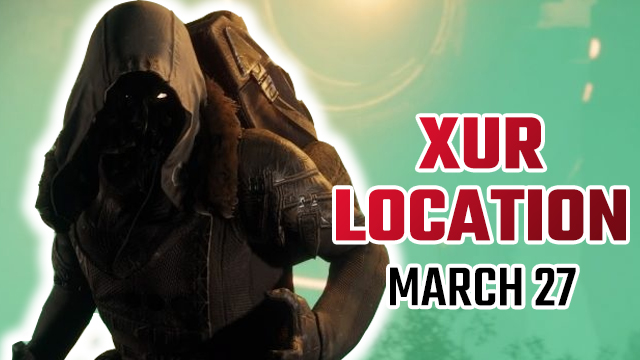 Destiny 2 Xur Location | Where is Xur today and what is he selling? (March 27)
