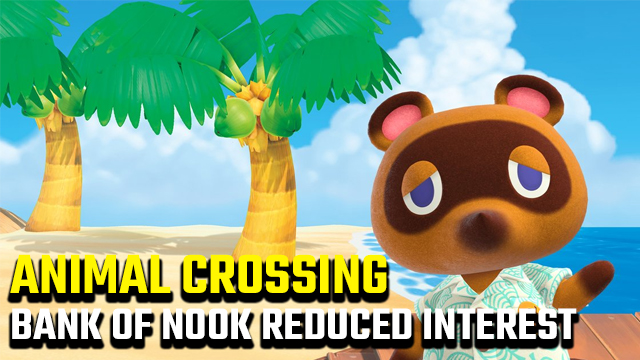 Animal Crossing New Horizons Bank of Nook Reduced Interest Rate