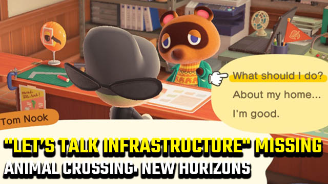 "Animal Crossing: New Horizons ""let's talk infrastructure"" option missing"