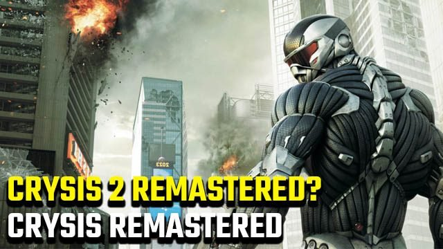 Is there a Crysis 2 and Crysis 3 Remastered release date?