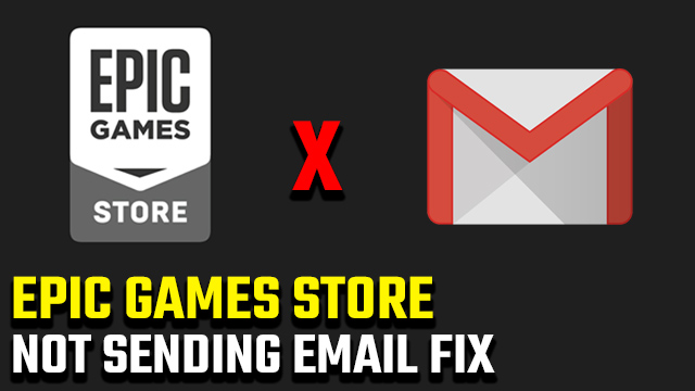 Epic Games not sending email fix