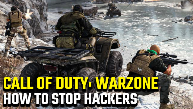 How to stop Call of Duty: Warzone hackers