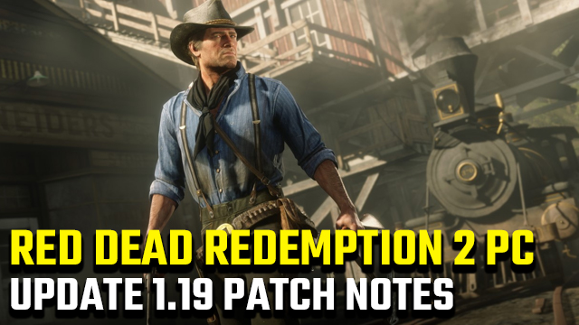 RED DEAD REDEMPTION 1 1.19 update patch notes