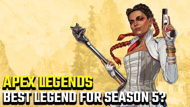 best character for Apex Legends Season 5