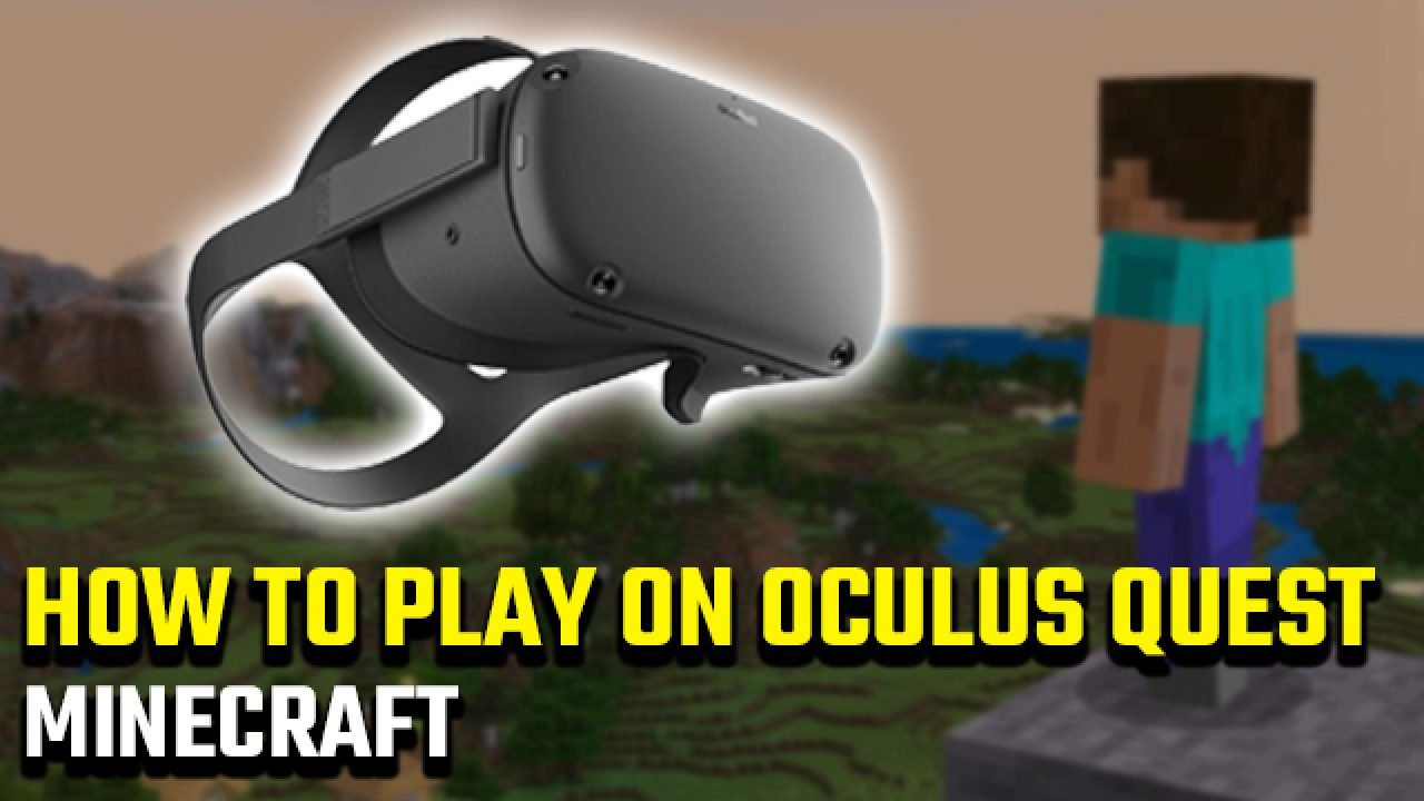 How to play Minecraft on Oculus Quest - GameRevolution