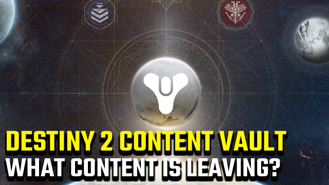 Destiny 2 Content Vault What content is leaving the game
