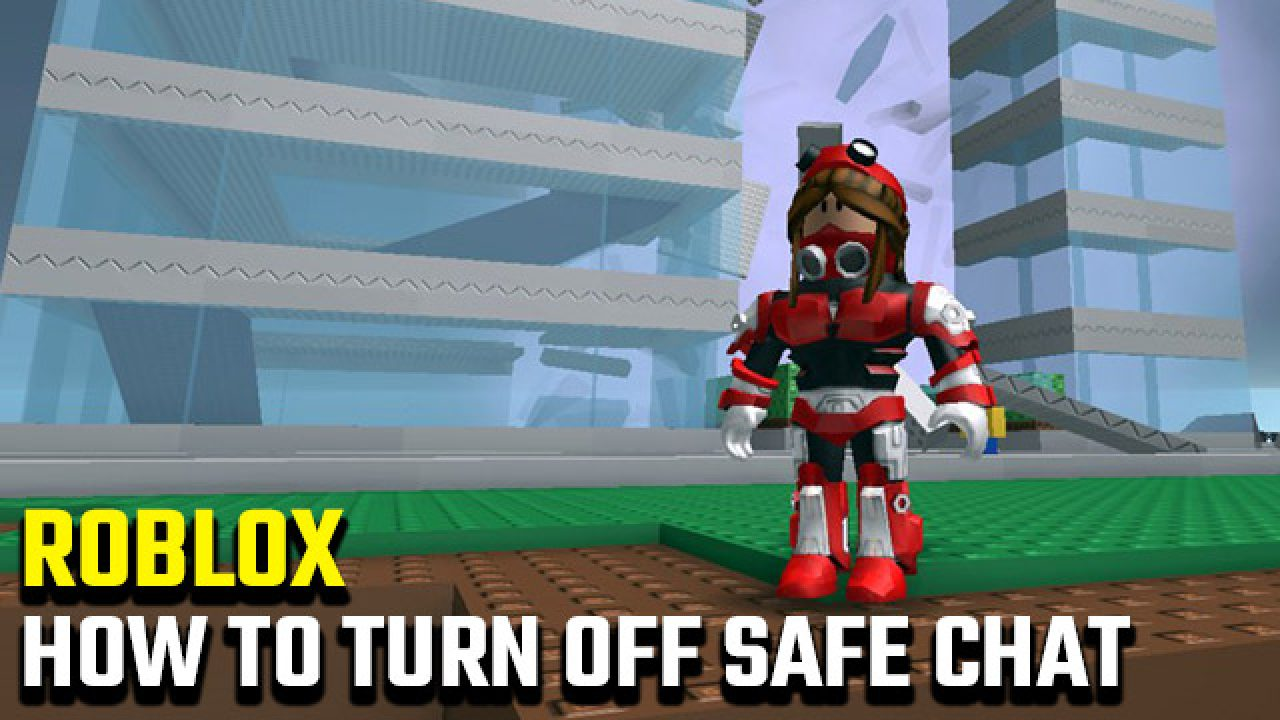 How To Turn Off Safe Chat In Roblox Gamerevolution