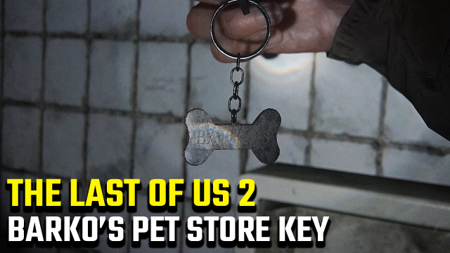 The Last of Us 2 Barko's Pet Store Key Location
