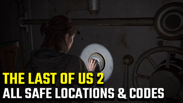 The-Last-of-Us-2-Safe-Locations-and-Codes