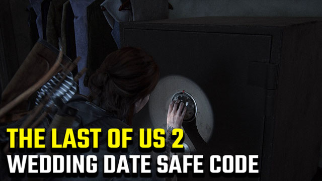 The-Last-of-Us-2-wedding-date-safe-code