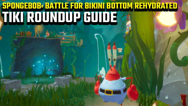 spongebob battle for bikini bottom rehydrated tiki roundup how to