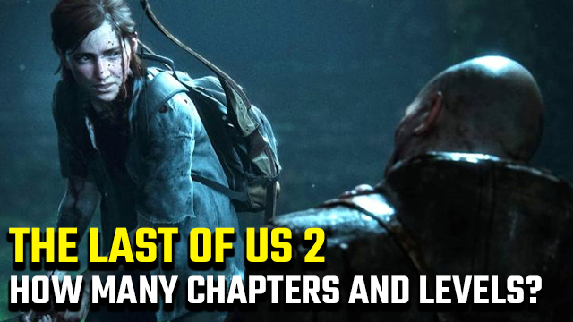 the last of us 2 how many chapters and levels