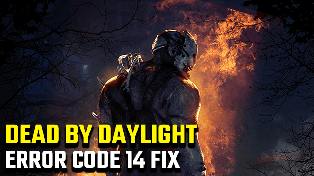 Dead By Daylight Error Code 14 Fix