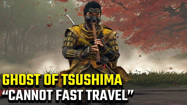 Ghost of Tsushima 'Cannot Fast Travel During Combat' Error Fix