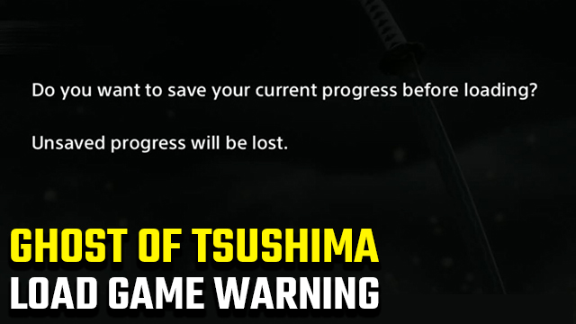 Ghost of Tsushima Load Game Warning