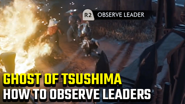 How to observe Leaders in Ghost of Tsushima