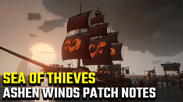 Sea of Thieves Ashen Winds Update Patch Notes