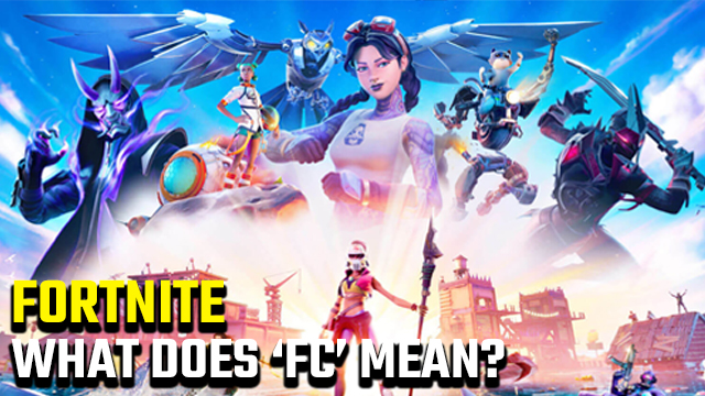 What does 'FC' mean in Fortnite?