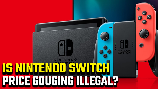 is nintendo switch price gouging illegal legal