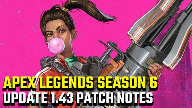 Apex Legends update 1.43 patch notes