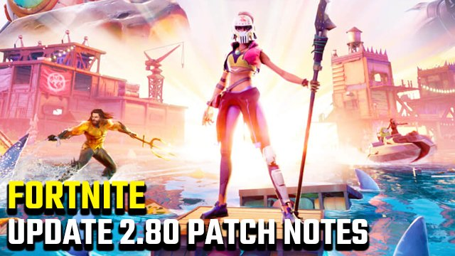 Fortnite Update 2.80 Patch Notes