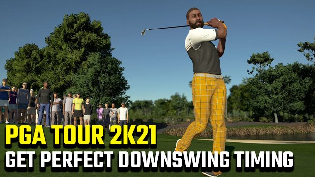 PGA TOUR 2K21 perfect downswing timing