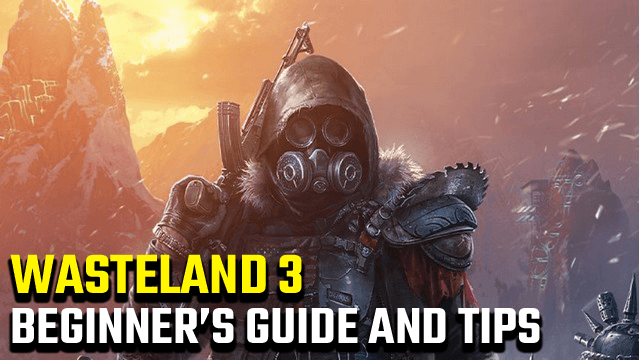 Wasteland 3 Tips Beginners Guide 1