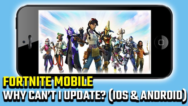 Why can't I update Fortnite Mobile?