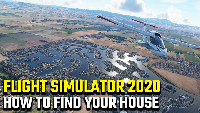how to find your house in flight simulator 2020
