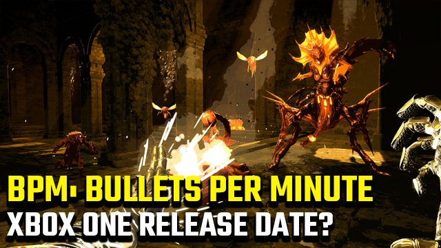 BPM Bullets Per Minute Xbox One release date