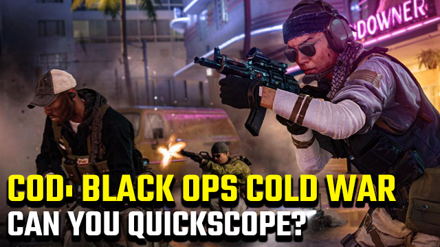 Can you quickscope in Black Ops Cold War?