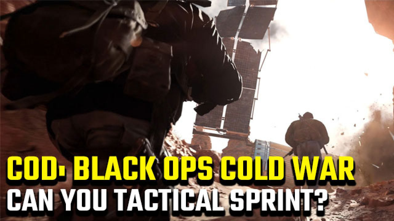 Can You Tactical Sprint In Black Ops Cold War Gamerevolution