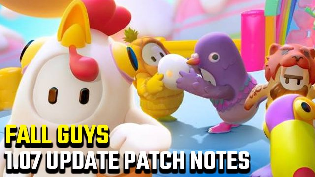 Fall Guys 1.07 Update Patch Notes