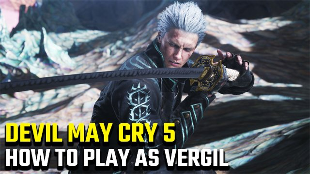 How to play as Vergil in Devil May Cry 5