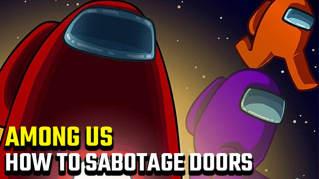 How to sabotage doors in Among Us