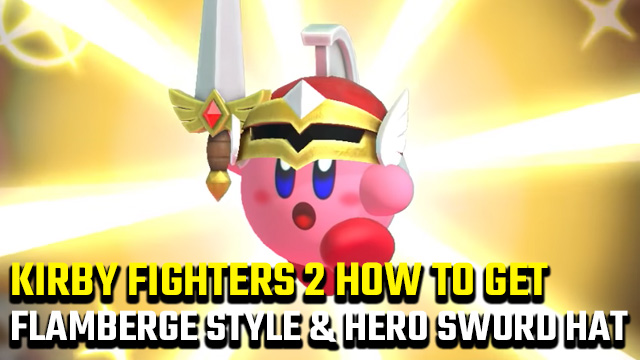 How to unlock Flamberge Style and Hero Sword Hat in Kirby Fighters 2