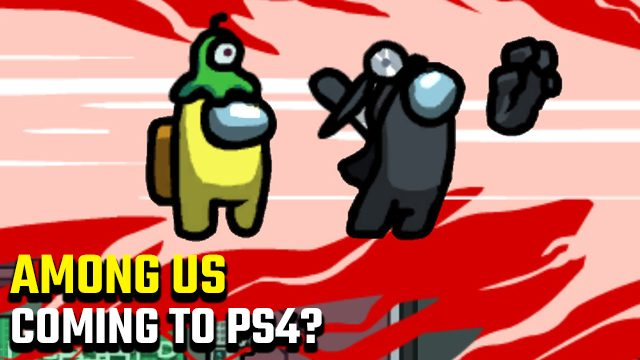 Is Among Us coming to PS4