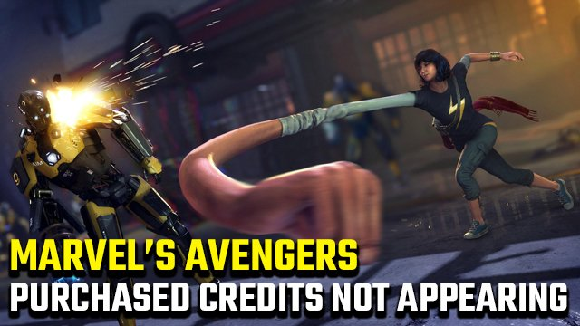 Marvel's Avengers purchased Credits not appearing