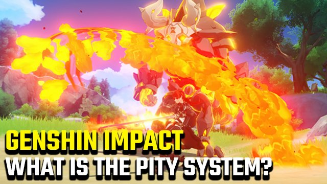 What is the Genshin Impact Pity System?