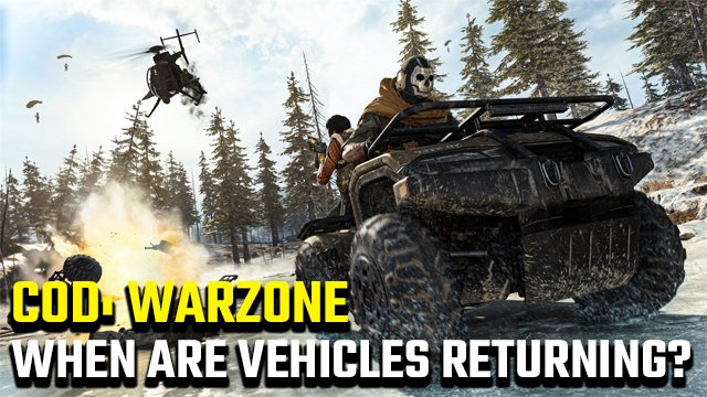 When will vehicles be back in Warzone?