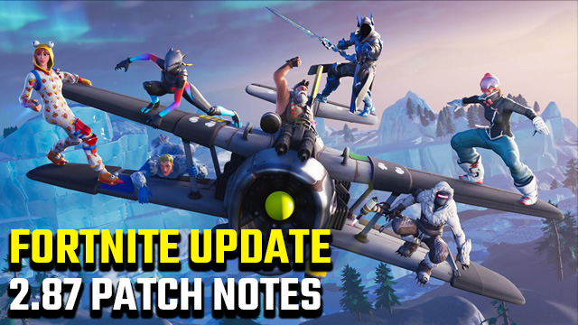 fortnite 2.87 update patch notes