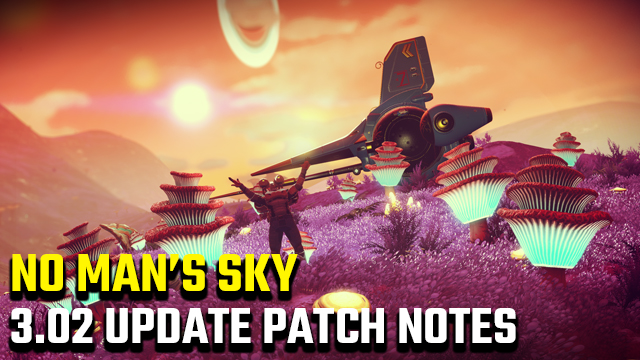 no man's sky 3.02 update patch notes