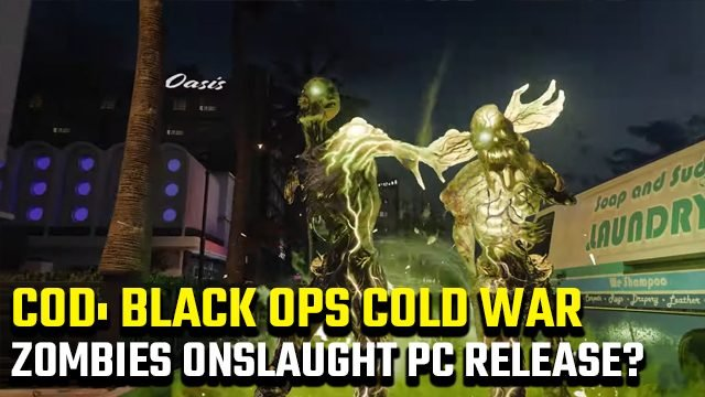 Black Ops Cold War Zombies Onslaught PC release date