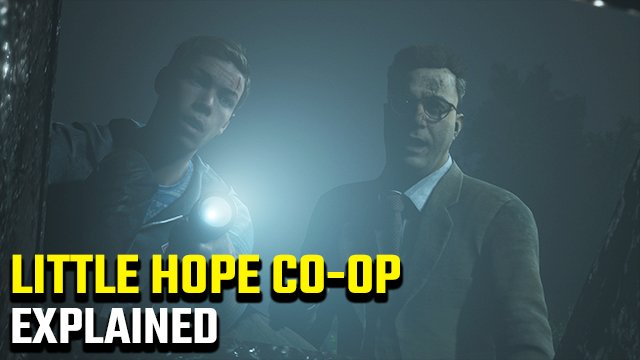 Little Hope co-op multiplayer explained