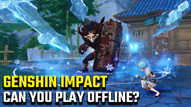 Can you play Genshin Impact offline?