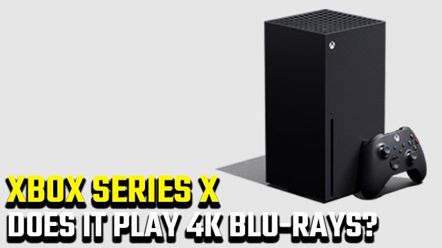 Does Xbox Series X play 4K UHD Blu-rays