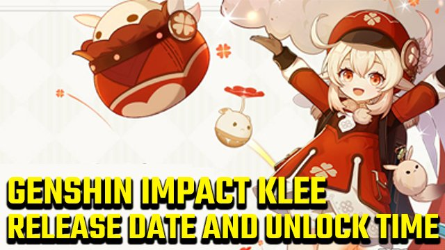 Genshin Impact Klee Release Date | Unlock time and drop rate