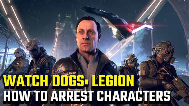 How to arrest characters in Watch Dogs: Legion